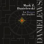 La Maison des feuilles - Mark Z. Danielewski
