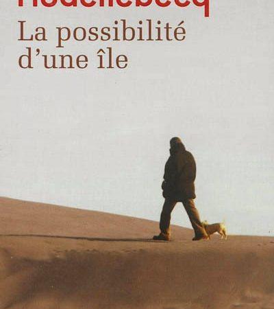 La possibilité d'une île - Michel Houellebecq